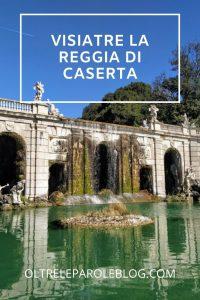 Copia di oltreleparoleblog.com 2 visitare la Reggia di Caserta