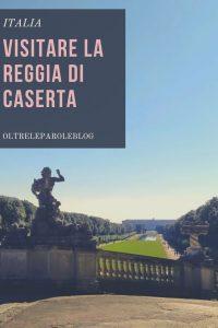 Copia di oltreleparoleblog.com visitare la Reggia di Caserta