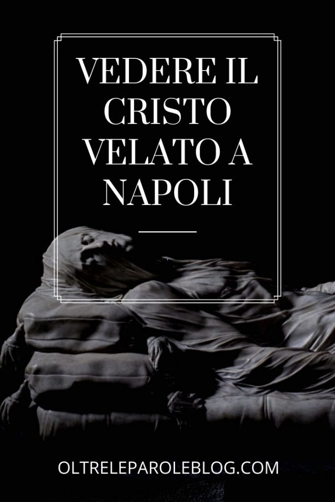 Cristo Velato Cristo velato a Napoli